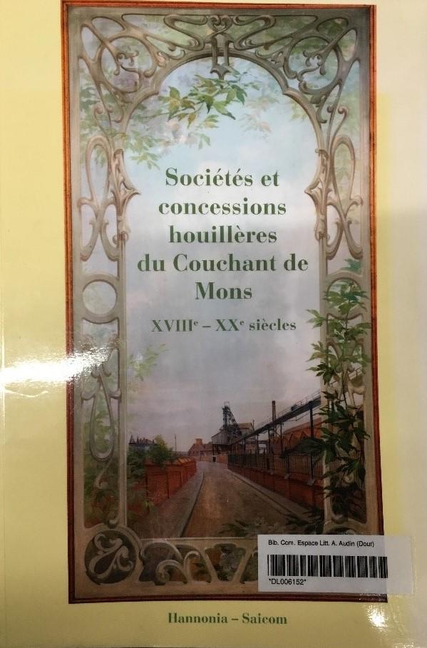 Assunta Bianchi - Concessions et sociétés dans le bassin du Couchant de Mons de la fin du XVIIIe siècle à 1976