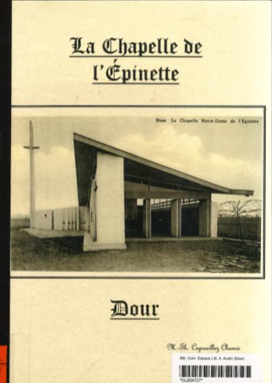 Capouillez-Chomis Marie-Thérèse - La Chapelle de l'Epinette