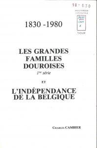 Charles Cambier - Les grandes familles douroises et l'indépendance de la Belgique