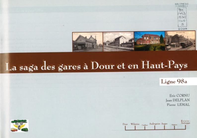 Eric Cornu, Jean Delplan et Pierre Lema - La saga des gares à Dour et en Haut-Pays