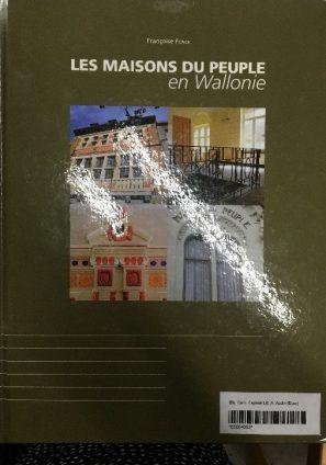 Françoise Fonck - Les Maisons du peuple en Wallonie