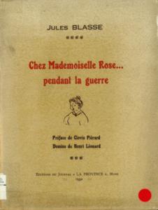 Jules Blasse - Chez Mademoiselle Rose... pendant la guerre