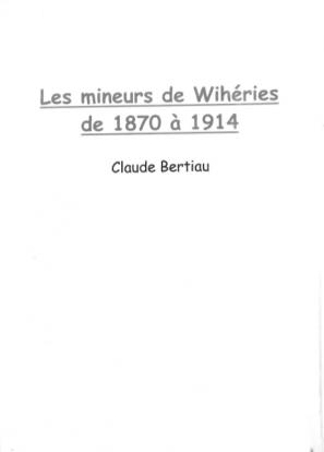 Claude Bertiau - Les mineurs de Wihéries de 1870 à 1914
