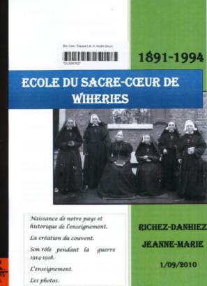 Jeanne-Marie Richez-Danhiez - 1891-1994 l'école du Sacré-Coeur de Wihéries