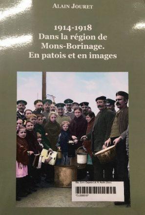 Alain Jouret - 1914-1918 : dans la région de Mons-Borinage : en patois et en images
