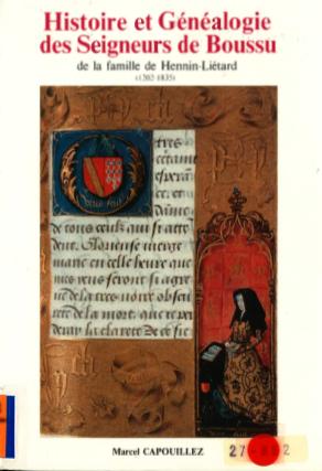 Marcel Capouillez - Histoire et généalogie des Seigneurs de la famille de Hennin-Liétard (1202-1835)